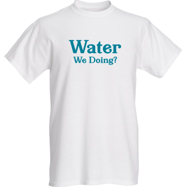 Water We Doing